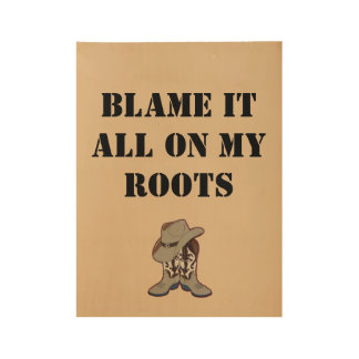 """""""Blame it all on my roots"""" Poster"""