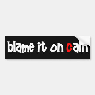 Blame It On Cain Bumper Sticker