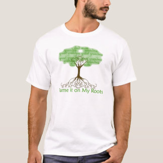 Blame it on My Roots T-Shirt