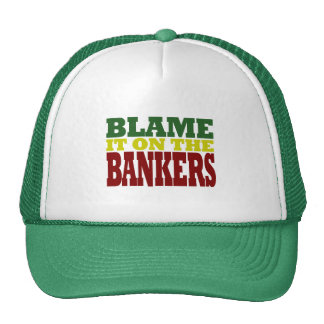 Blame it on the Bankers (financial crisis) Cap