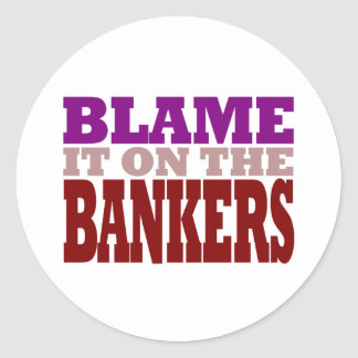 Blame it on the Bankers (financial crisis) Stickers