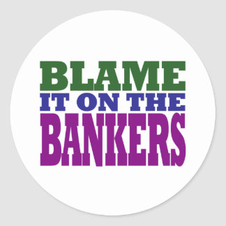 Blame it on the Bankers (financial crisis) Sticker