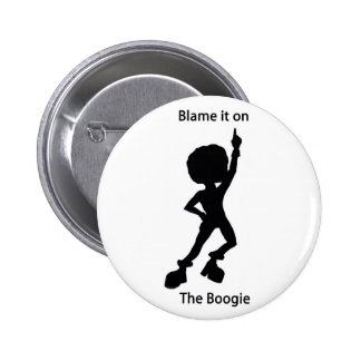 Blame it on the boogie pin
