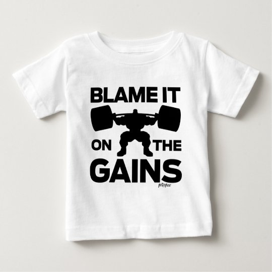 Blame It On the Gains, black Baby T-Shirt