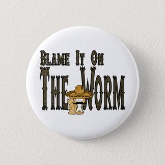 Blame It On The Worm 6 Cm Round Badge