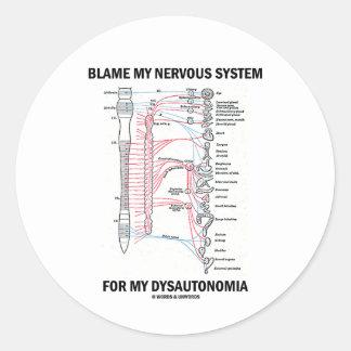 Blame My Nervous System For My Dysautonomia Round Sticker