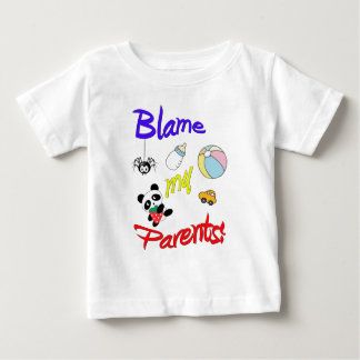 Blame My Parents! Baby T-Shirt