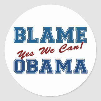Blame Obama: Yes We Can! Round Sticker