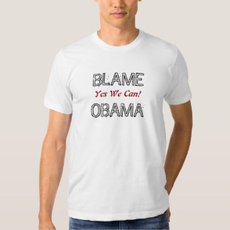 BLAME, OBAMA, Yes We Can! T-shirt