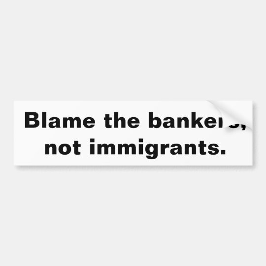 Blame the bankers bumper sticker