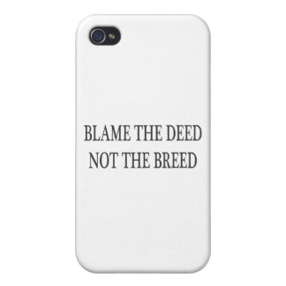 Blame the Deed, Not the Breed iPhone 4/4S Cases