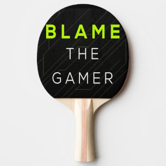 Blame The Gamer Ping Pong Paddle