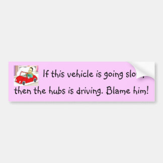 Blame the hubby bumper stickers