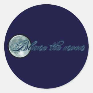 Blame the Moon Round Sticker