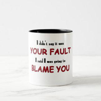 Blame You Mug