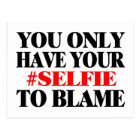 Blame Your Selfie Postcard