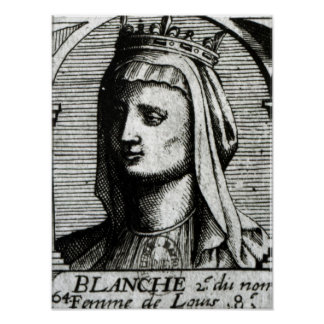 Blanche de Castille  Queen of France Poster