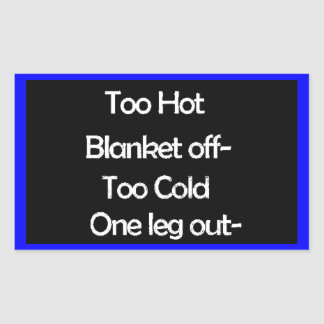 BLANKET OFF ONE LEG OUT PERFECT COLD HOT LAUGHS RECTANGULAR STICKER