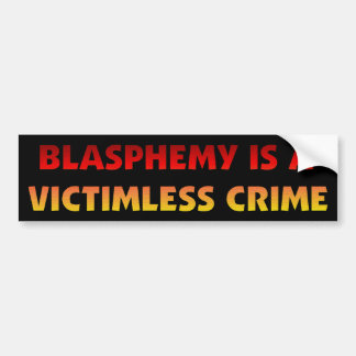 Blasphemy Victimless Crime Bumper Sticker