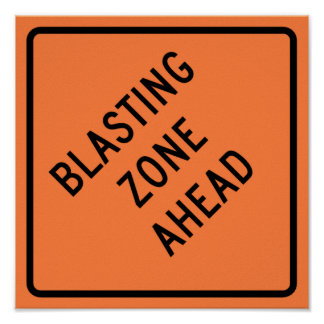 Blasting Zone Ahead Highway Construction Sign Poster