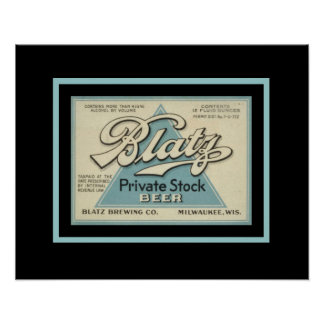 Blatz Private Stock Vintage Ad Poster