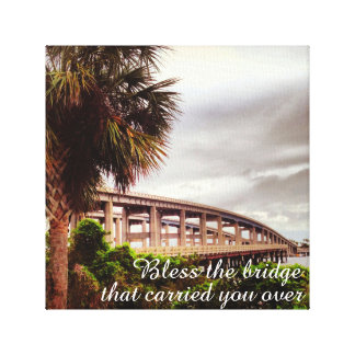 Bless the Bridge that Carried You Over wall art