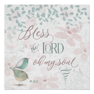 Bless the Lord - Ps 103:1 Poster