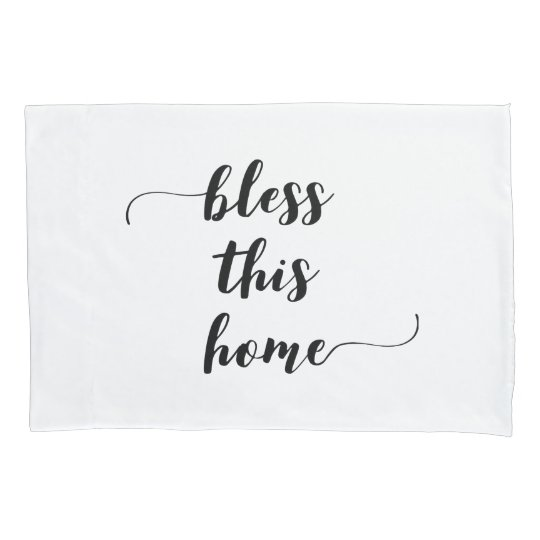 'Bless This Home' Pillowcase