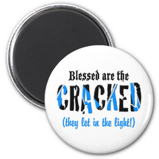 Blessed are the CRACKED Magnet