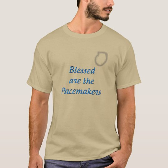 Blessed are the Pacemakers T-Shirt