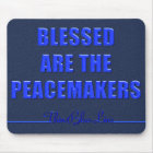 Blessed Are The Peacemakers Mouse Mat