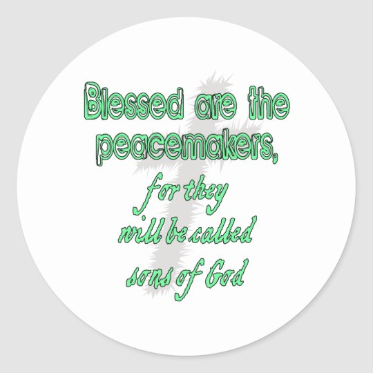 Blessed Are The Peacemakers Round Sticker