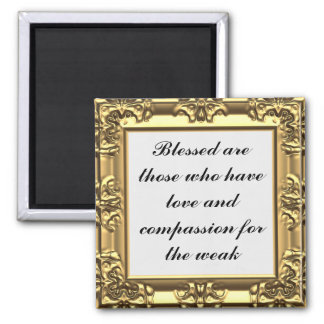 Blessed are those with compassion for the weak square magnet