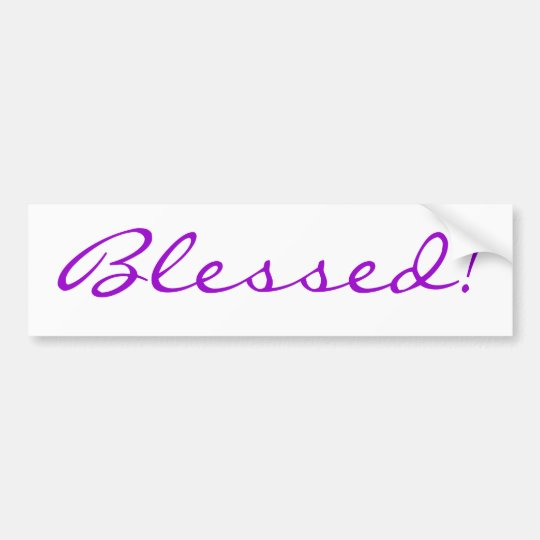Blessed! Bumper Sticker