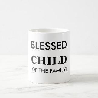 Blessed Child of The Family, Mug