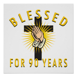 Blessed For 90 Years Print