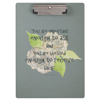 BLESSED & IMPORTANT ENOUGH TO ASK RECEIVE  FLORAL CLIPBOARD