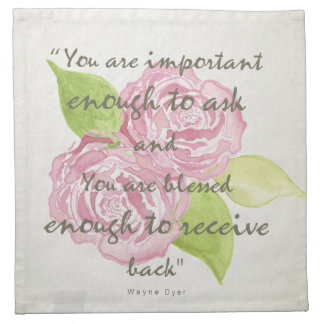 BLESSED & IMPORTANT ENOUGH TO ASK RECEIVE  FLORAL CLOTH NAPKIN
