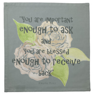 BLESSED & IMPORTANT ENOUGH TO ASK RECEIVE  FLORAL CLOTH NAPKINS