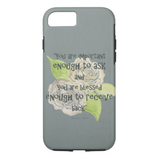 BLESSED & IMPORTANT ENOUGH TO ASK RECEIVE  FLORAL iPhone 7 CASE