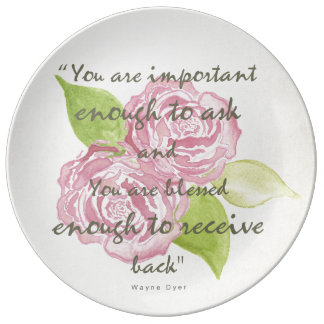 BLESSED & IMPORTANT ENOUGH TO ASK RECEIVE  FLORAL PLATE