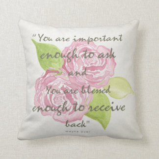 BLESSED & IMPORTANT ENOUGH TO ASK RECEIVE  FLORAL THROW PILLOW