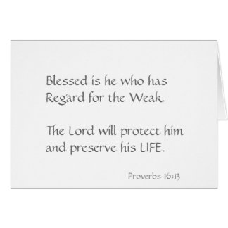 Blessed is he who has regard for the weak. greeting card
