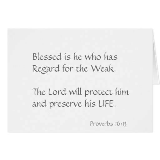 Blessed is he who has regard for the weak. cards