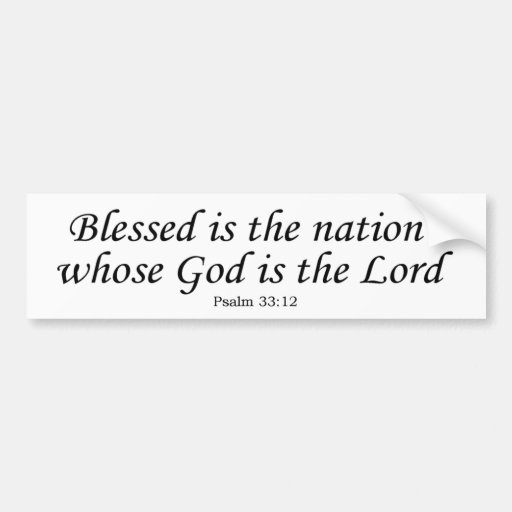 Blessed Nation whose God is the Lord -bumper stick Bumper Stickers