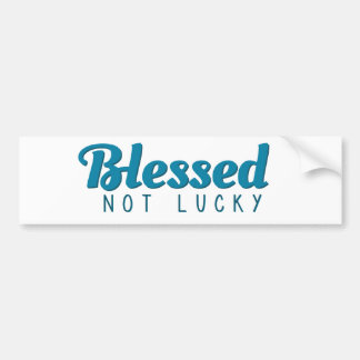Blessed Not Lucky (Turquoise) Bumper Sticker