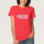Blessed T Shirts
