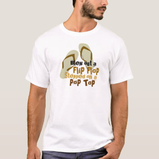 Blew out a Flip Flop T-Shirt