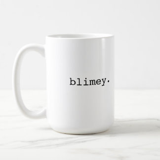 Blimey - British slang Basic White Mug