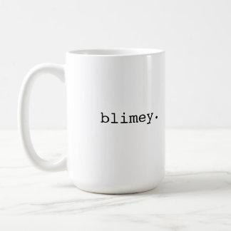 Blimey - British slang Mug